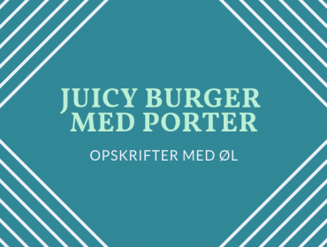Juicy ølburger